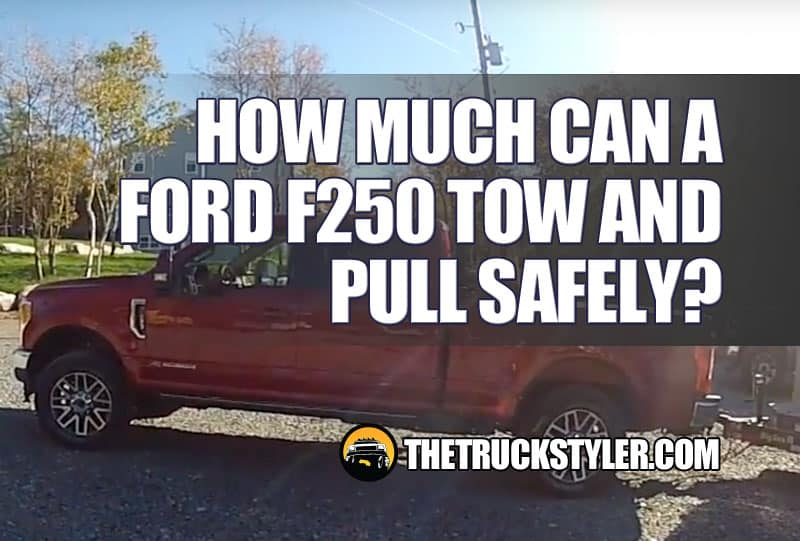 How Much Weight Can a Ford F250 Tow