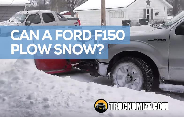 Can a Ford F150 Plow Snow